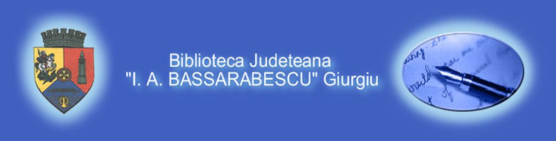 Biblioteca Judeteana I.A. Bassarabescu Giurgiu